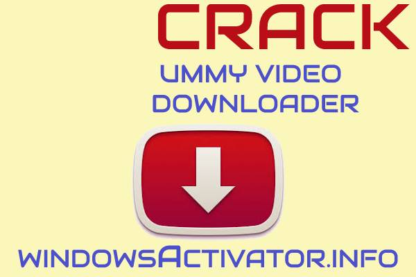 Ummy Downloader Crack - Free Ummy Video Downloader For PC (2020)