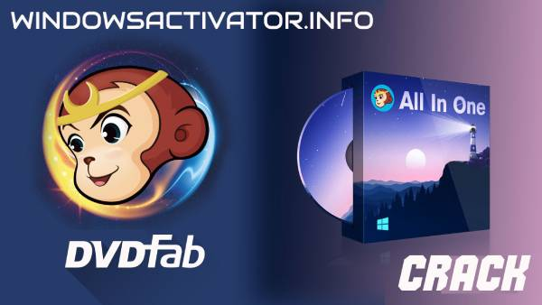 DVDFab 11.5.6 Crack Free Download