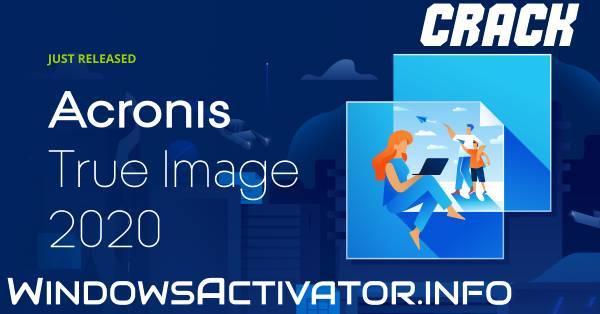 Acronis True Image 2020 Crack - Free Download Latest Acronis {2020}